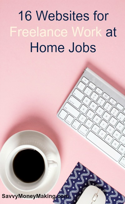 16 Websites for Freelance Work at Home Jobs - Savvy Money Making