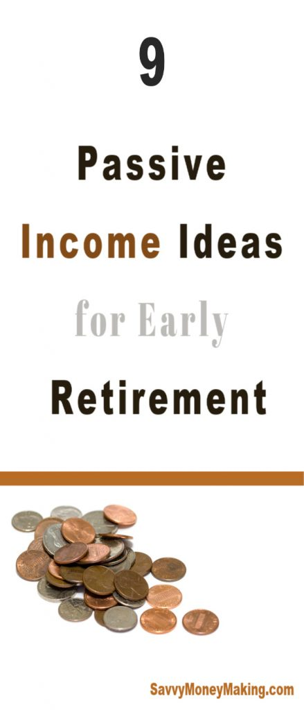 9 best passive income ideas  for early retirement