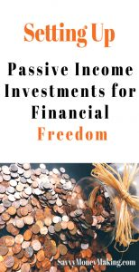 setting up passive income investments for financial freedom